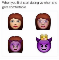 Comfortable, Dating, and Funny: When you first start dating vs when she  gets comfortable 👀