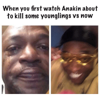 What are we going to do ????: When you first watch Anakin about  to kill some younglings vs now What are we going to do ????
