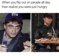 Hungry, Memes, and 🤖: When you flip out on people all day  then realize you were just hungry  @MasiPopal 😂😂 Tag a friend Rp @masipopal