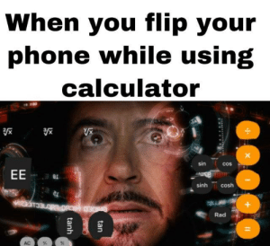 Phone, Calculator, and Rad: When you flip your  phone while using  calculator  sin  cos  EE  as  sinh cosh  CrDED HICBOR60ECuc  Rad  AC  tan  tanh