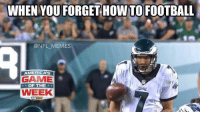 Sam Bradford pulling off his best Eli impersonation: WHEN YOU FORGET HOWTO FOOTBALL  @NFL MEMES  AMERICA'S  GAME  OF THE  WEEK Sam Bradford pulling off his best Eli impersonation