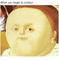 Funny, Memes, and You: When you forget to contour SarcasmOnly