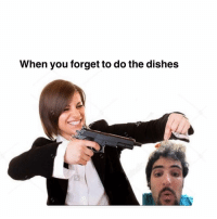 Memes, 🤖, and You: When you forget to do the dishes crazygirlfriendsbelike
