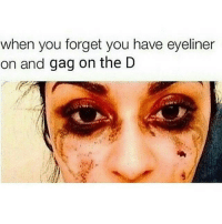 I hate it cause my eyeliner costs me too much money 😂 eyeliner gag thatgirlsayswhat makeup: when you forget you have eyeliner  on and gag on the D I hate it cause my eyeliner costs me too much money 😂 eyeliner gag thatgirlsayswhat makeup