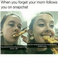 Crazy, Jesus, and Lmao: When you forget your mom follows  you on snapchat  that tirst thing being the holy words of jesus  christ!! amen  My second favorite thing to have in my  mouth;) Haha😂😂😂Follow comediipage for more crazy memes and videos! #lmao #haha #omg