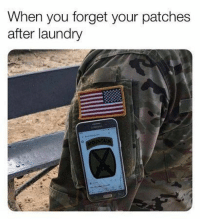 "Laundry, You, and Level: When you forget your patches  after laundry THis is a level of ""give a f*ck"" shown only by the most senior of specialists."
