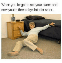 the struggle • • • • • meme memes lmao comedy hilarious humor haha laugh textpost lmfao dankmemes relatable nochill jokes textposts dank savage joke funnytumblr tumblrtextpost crazy vine laughing funnyshit funnymemes tumblrpost cringe tumblrfunny funnypictures filthyfrank: When you forgot to set your alarm and  now you're three days late for work.. the struggle • • • • • meme memes lmao comedy hilarious humor haha laugh textpost lmfao dankmemes relatable nochill jokes textposts dank savage joke funnytumblr tumblrtextpost crazy vine laughing funnyshit funnymemes tumblrpost cringe tumblrfunny funnypictures filthyfrank