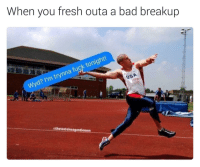 Bad, Blackpeopletwitter, and Fresh: When you fresh outa a bad breakup  Wy  d? I'm trynna fuck tonigh  USA  athetastelessgentlemen <p>60% of the time it works every time (via /r/BlackPeopleTwitter)</p>
