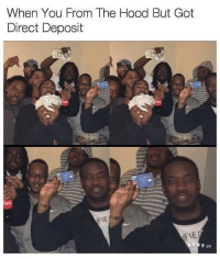 That boy holding up his card with the proudest smile: When You From The Hood But Got  Direct Deposit  F.co That boy holding up his card with the proudest smile