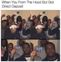 That direct deposit life! 💳😂💯 https://t.co/cTIkiwzNvk: When You From The Hood But Got  Direct Deposit  FIE That direct deposit life! 💳😂💯 https://t.co/cTIkiwzNvk