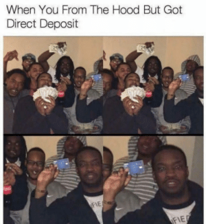 Everybody reads this: When You From The Hood But Got  Direct Deposit  FIE Everybody reads this