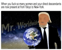 """Arguing, Memes, and New York: When you fuck so many women and your direct descendants  are now present at from Tokyo to New-York.  Made By Paula K <p>Found the real mr. worldwide. You khan&rsquo;t argue with it. via /r/memes <a href=""""http://ift.tt/2rwFa05"""">http://ift.tt/2rwFa05</a></p>"""