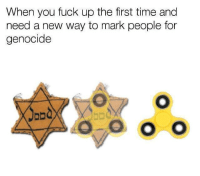 <p>🅱️airies of Anne Dank</p>: When you fuck up the first time and  need a new way to mark people for  genocide <p>🅱️airies of Anne Dank</p>