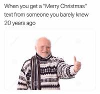 """Christmas, Merry Christmas, and Text: When you get a """"Merry Christmas""""  text from someone you barely knew  20 years ago Neato"""