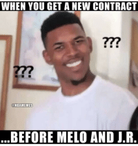 SWAGGGGY: WHEN YOU GET A NEW CONTRACT  277  @NBAMEMES  BEFORE MELO AND J.R SWAGGGGY