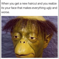 Haircut, Ugly, and Relatable: When you get a new haircut and you realize  its your face that makes everything ugly and  Worse Relatable 🙋‍♂️😂 https://t.co/FhxDGy7LLj
