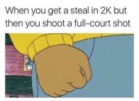 This shit just happened to me 😡😩😂. I'm bout to go fuck up Ronnie 2K 😂😂😂😂: When you get a steal in 2K but  then you shoot a full-court shot This shit just happened to me 😡😩😂. I'm bout to go fuck up Ronnie 2K 😂😂😂😂