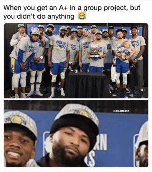 DeMarcus Cousins right now 😂 https://t.co/kpBTOsCJVK: When you get an A+ in a group project, but  you didn't do anything  ONTIE  @NBAMEMES DeMarcus Cousins right now 😂 https://t.co/kpBTOsCJVK