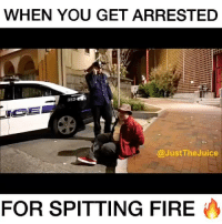 Fire, Juice, and Logic: WHEN YOU GET ARRESTED  353  @JustThe Juice  FOR SPITTING FIRE Follow @justthejuice for freestyles-collabs w- Logic & Lil Yachty 🔥😩 💯 @justthejuice 💯 🔥 @justthejuice 🔥 💯 @justthejuice 💯 🔥 @justthejuice 🔥