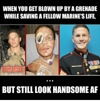Memes, 🤖, and Usmc: WHEN YOU GET BLOWN UP BYAGRENADE  WHILE SAVING A FELLOWMARINE'S LIFE,  VETERANS  COME FIRST  BUT STILL LOOKHANDSOME AF Semper Fi,Kyle Carpenter! God bless you! veteranscomefirst veterans_us Veterans Usveterans veteransUSA SupportVeterans Politics USA America Patriots Gratitude HonorVets thankvets supportourtroops semperfi USMC USCG USAF Navy Army military godblessourmilitary soldier holdthegovernmentaccountable RememberEveryoneDeployed Usflag StarsandStripes
