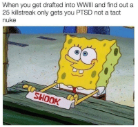 <p>Oh Dam🅱️!!! I got pts🅱️😂😂😂😂</p>: When you get drafted into WWIll and find out a  25 killstreak only gets you PTSD not a tact  nuke  SHOOK <p>Oh Dam🅱️!!! I got pts🅱️😂😂😂😂</p>