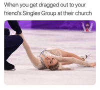 Church, Friends, and Lol: When you get dragged out to your  friend's Singles Group at their church  memesforjesus.conm 10 Hilarious Christian Memes that Made us LOL This Week!