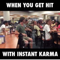 Dank, Karma, and Credited: WHEN YOU GET HIT  Samuel Grubbsi  WITH INSTANT KARMA He had that coming! 😂  Credit: Samuel Grubbs