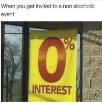 """Memes, True, and Http: When you get invited to a non alcoholic  event  INTEREST <p>True Story via /r/memes <a href=""""http://ift.tt/2sJjKyz"""">http://ift.tt/2sJjKyz</a></p>"""