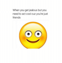 Where is this emoji?: When you get jealous but you  need to act cool cuz you're just  friends Where is this emoji?