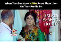 Indianpeoplefacebook, Haha, and Bar: When You Get More HAHA React Than Likes  On Your Profile Pic  JIND  BAR  Ho  LAUGHING  ELE  CD