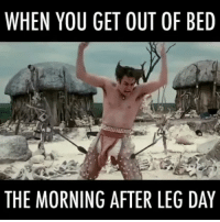 Accurate 😂😂: WHEN YOU GET OUT OF BED  THE MORNING AFTER LEG DAY Accurate 😂😂