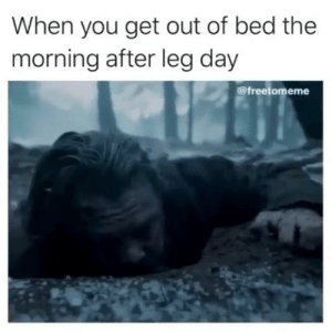 The pain is too real 😱🔥 Via @freetomeme: When you get out of bed the  morning after leg day  @freetomeme The pain is too real 😱🔥 Via @freetomeme