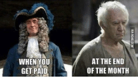 Memes, 🤖, and You: WHEN YOU  GET PAID  AT THE END  OF THE MONTH