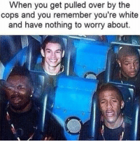 """<p>true story via /r/memes <a href=""""http://ift.tt/2tT7HA8"""">http://ift.tt/2tT7HA8</a></p>: When you get pulled over by the  cops and you remember you're white  and have nothing to worry about. <p>true story via /r/memes <a href=""""http://ift.tt/2tT7HA8"""">http://ift.tt/2tT7HA8</a></p>"""