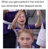 Funny, Chat, and Secret: When you get roasted in the chat but  you remember their deepest secret 😂😂😂