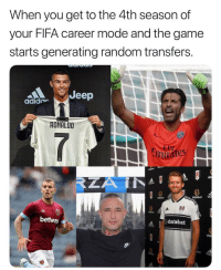 Fifa, Memes, and Soccer: When you get to the 4th season of  your FIFA career mode and the game  starts generating random transfers.  Jeep  adide  RONALDO  nirates  da  das  adidos  dafabet  dafabet ad  dafabet od  betway  dafabet  daf  bet  adt 🤣🤣 FIFA fut fifa19 ksi w2s fifaworldcup ultimateteam careermode soccer futebol cr7 buffon wilshere nainggolan