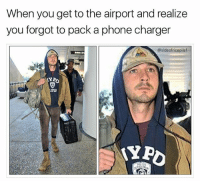 Memes, Phone, and 🤖: When you get to the airport and realize  you forgot to pack a phone charger  @sideofricepilaf No need to worry; I'll just buy new one at the store in the airport for $82 (@sideofricepilaf)