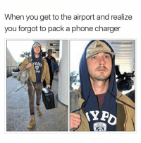 Phone, Dank Memes, and Charger: When you get to the airport and realize  you forgot to pack a phone charger  @sideofricepilaf (@sideofricepilaf)