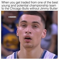 Chicago, Chicago Bulls, and Jimmy Butler: When you get traded from one of the best  young and potential championship team  to the Chicago Bulls without Jimmy Butler  @2NBAMEMES Rip Zach Lavine😂 - How many wins will the bulls have? - Follow @2nbamemes (me) for more!