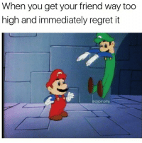 Lmao 😩😂 🍁Follow ➡ @weedsavage 🍁 📷: @dabmoms: When you get your friend way too  high and immediately regret it  dabmoms Lmao 😩😂 🍁Follow ➡ @weedsavage 🍁 📷: @dabmoms