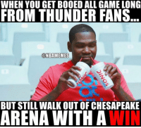 Kevin Durant reaction to the Thunder fans' boos. Warriors KevinDurant Durant Thunder Cupcake RussellWestbrook Westbrook NBA Basketball NBAMemes: WHEN YOU GETBOOED ALL GAMELONG  FROM THUNDER FANS  @NBAMEMES  BUT STILL WALK OUTOF CHESAPEAKE  ARENA WITH A  WIN Kevin Durant reaction to the Thunder fans' boos. Warriors KevinDurant Durant Thunder Cupcake RussellWestbrook Westbrook NBA Basketball NBAMemes