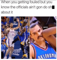 When you getting fouled but you  know the officials ain't gon do sh  about it  ONBAMEMES  F RENCE  VAHOMA Steven Adams' problems.