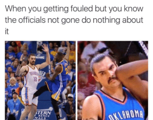 Rip Stephen Adams by Shaine_Memes FOLLOW 4 MORE MEMES.: When you getting fouled but you know  the officials not gone do nothing about  it  ALDING  THIREN DEP  STERN  DKLAHOMA  RENCE  NALS Rip Stephen Adams by Shaine_Memes FOLLOW 4 MORE MEMES.