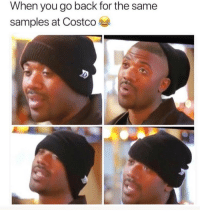 Y'all ain't right 😩😂💀 https://t.co/BwKqTUuVKV: When you go back for the same  samples at Costco Y'all ain't right 😩😂💀 https://t.co/BwKqTUuVKV