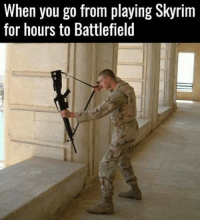 Memes, Microsoft, and Skyrim: When you go from playing Skyrim  for hours to Battlefield Alternate M16 mode😂 Via: @ 😂Tag A Friend😂 🚫Self Promotion = Blocked🚫 🎮Xbox One-DM For GT🎮 ➖➖➖➖➖➖➖➖➖➖➖➖➖➖➖➖➖➖ Do you love and want the best gaming content?! If so, you HAVE to follow @gamersbanter for the best gaming MEMES and CLIPS! Don't miss out!🎮🔥😂💫 Partners💫 @gamersbeauty @gamingposts.ig @voltage_rich @style.gaming @codmemes.united @hwkza @riszqhd @yourdailycodpage @thecosmicice @_gamingtech @spaceygamez @ipwn.gaming @canadiansurfdude @triggermodz @codqueenxo ➖➖➖➖➖➖➖➖➖➖➖➖➖➖➖➖➖ ❌Ignore Tags❌ cod bo3 bo3zombies infinitewarfare memes gaming gamingmemes likeforlike callofduty treyarch counterstrike instagram gta5 gtav gtamemes ijfxl Xboxone ps4 playstayion microsoft pc battlefield battlefield1 blackops youtube rocketleague blackops mw3 mw2 modernwarfare csgo