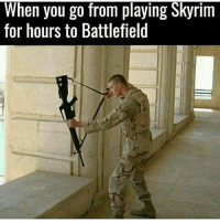 😂😂😂: When you go from playing Skyrim  for hours to Battlefield 😂😂😂