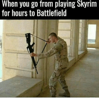 Morning🤙🏼: When you go from playing Skyrim  for hours to Battlefield Morning🤙🏼