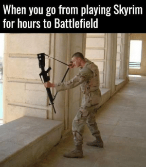 funnygamememes:  I forgot how to army  Works if you have the Phantom Bow: When you go from playing Skyrim  for hours to Battlefield funnygamememes:  I forgot how to army  Works if you have the Phantom Bow