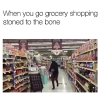 Ayy lmao: When you go grocery shopping  stoned to the bone Ayy lmao