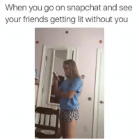 Tag a similar person! 😂: When you go on snapchat and see  your friends getting it without you Tag a similar person! 😂